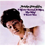 Vinyle Aretha Franklin - I Never Loved A Man The Way I Love You
