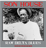 Vinyle Son House - Raw Delta Blues