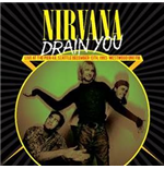 Vinyle Nirvana - Drain You: Live At The Pier 48, Seattle, December 13th, 1993