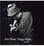 Vinyle Tom Waits - Foggy Night: Unplugged