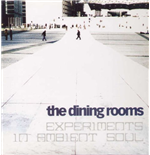 Vinyle Dining Rooms (The) - Experiments In Ambient Soul