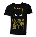 T-shirt Batman - Live Everyday Like BATMAN