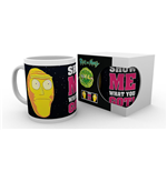 Tasse Rick And Morty - Show Me What You Got