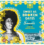 Vinyle Sweet As Broken Dates: Lost Somali Tapes From The Horn Of Africa