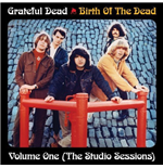 Vinyle Grateful Dead - Birth Of The Grateful Dead: Volume One-The Studio