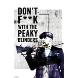 Poster Maxi Peaky Blinders: Don'T F**K With (61x91.5cm)